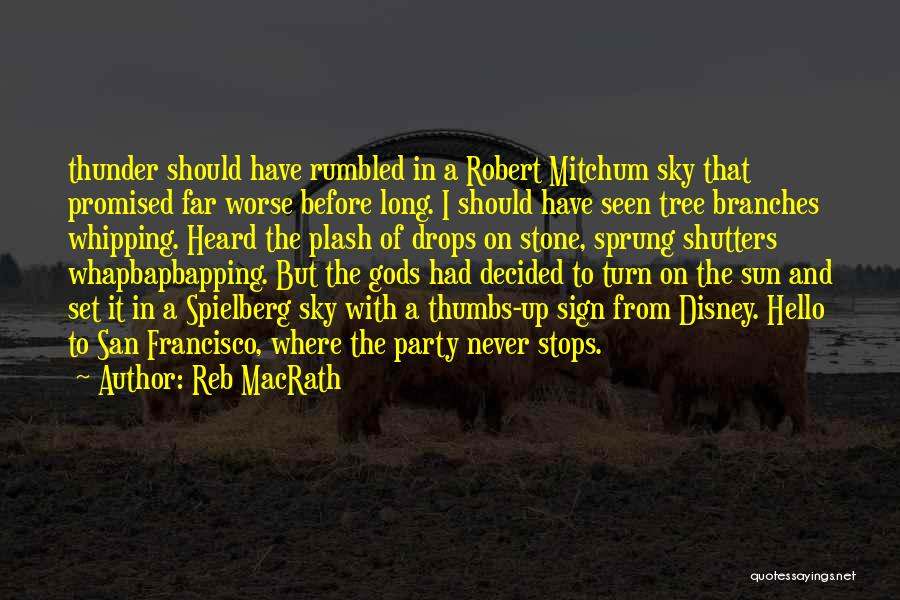 Best San Francisco Quotes By Reb MacRath