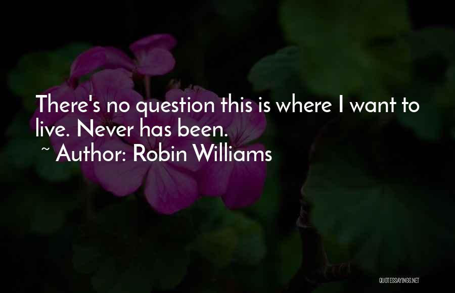 Best San Francisco Quotes By Robin Williams