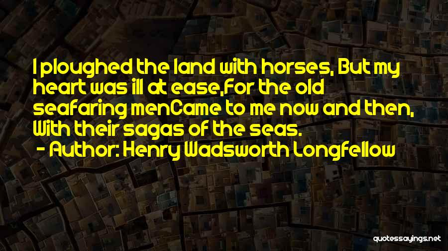 Best Seafaring Quotes By Henry Wadsworth Longfellow