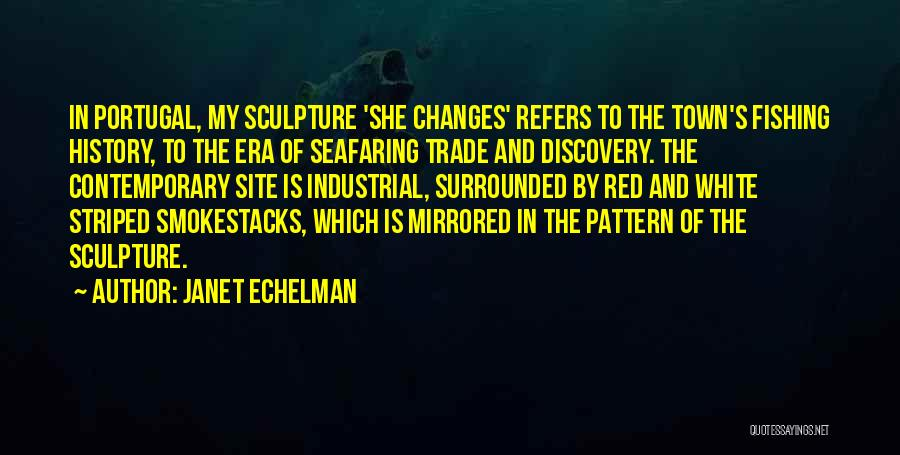 Best Seafaring Quotes By Janet Echelman