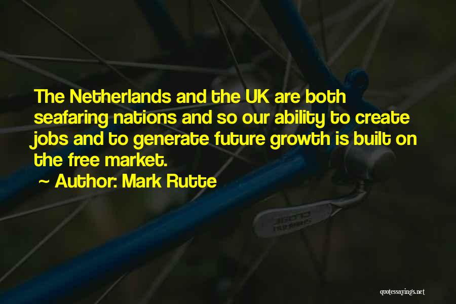 Best Seafaring Quotes By Mark Rutte