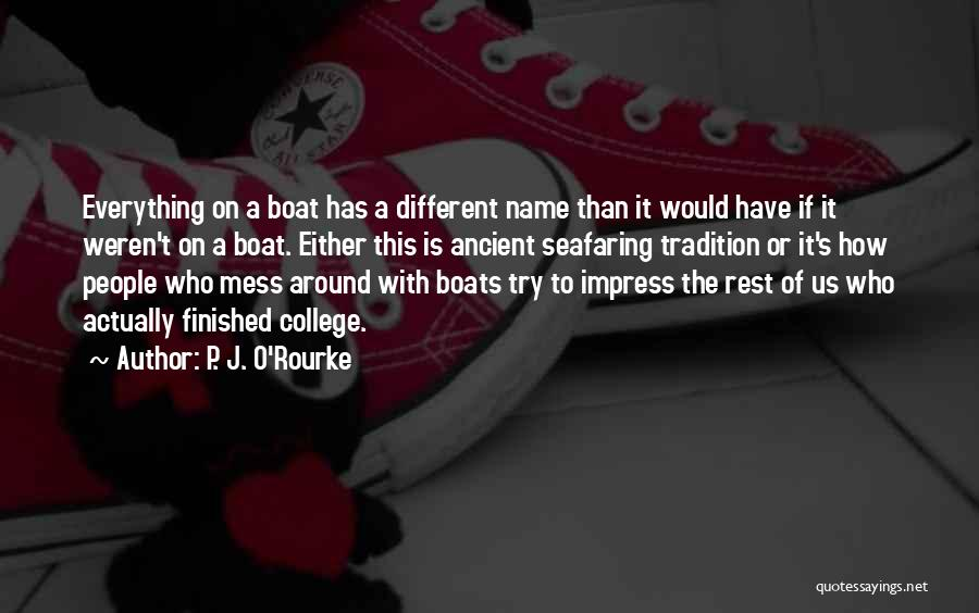 Best Seafaring Quotes By P. J. O'Rourke