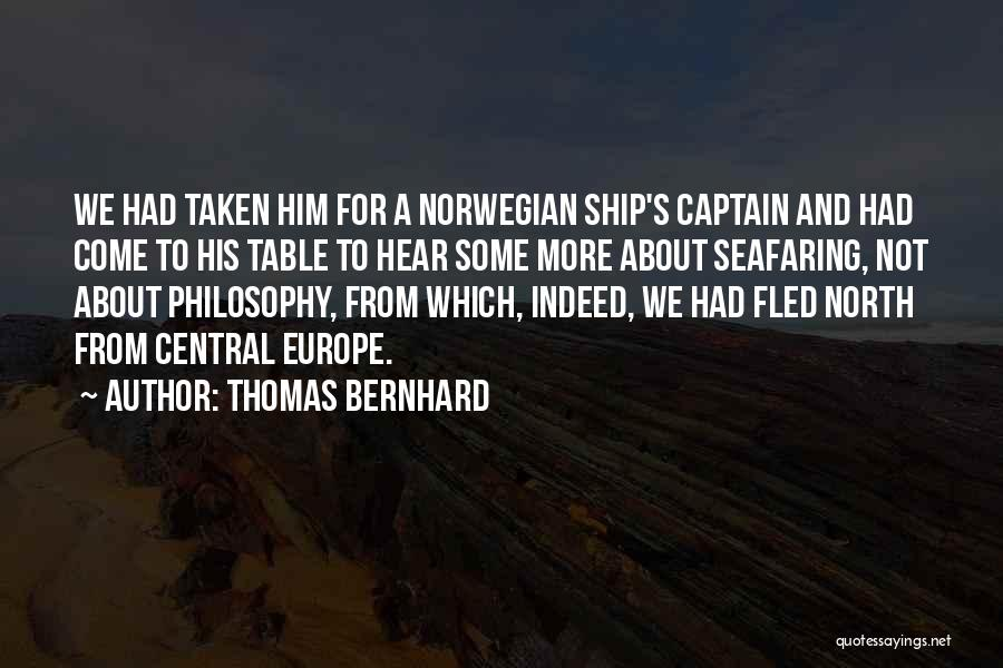 Best Seafaring Quotes By Thomas Bernhard