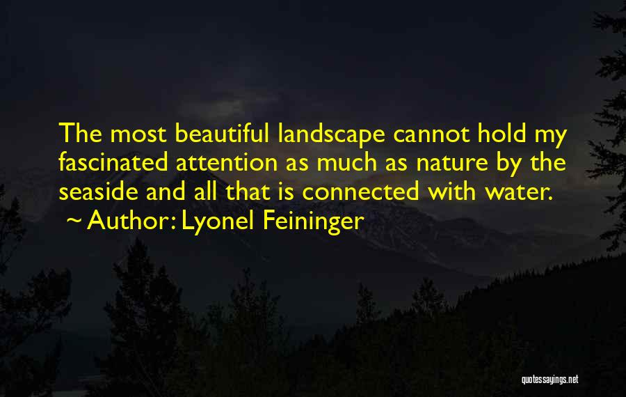 Best Seaside Quotes By Lyonel Feininger
