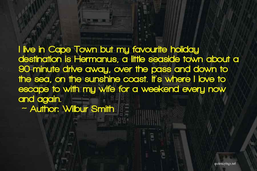 Best Seaside Quotes By Wilbur Smith