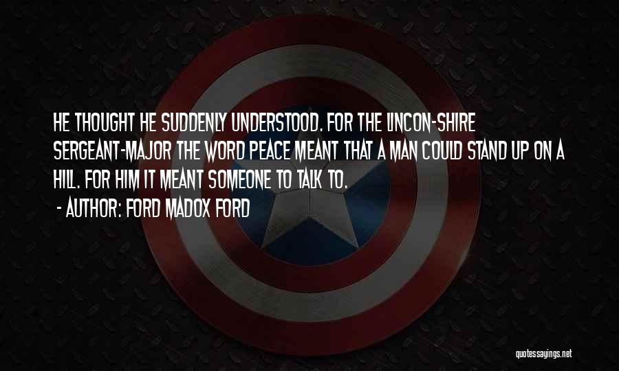 Best Sergeant Major Quotes By Ford Madox Ford