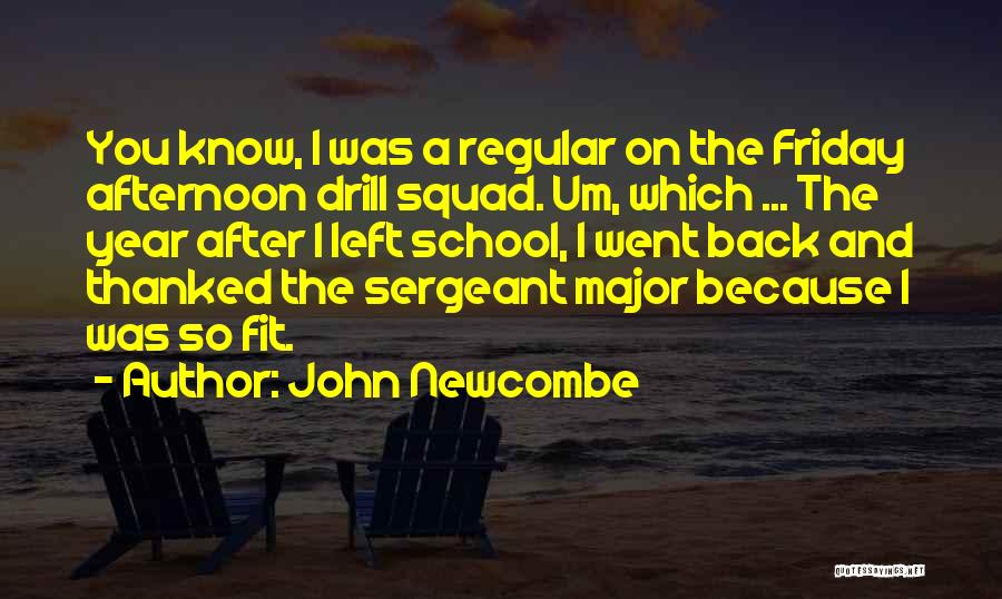 Best Sergeant Major Quotes By John Newcombe