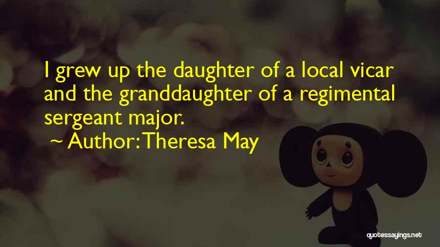 Best Sergeant Major Quotes By Theresa May