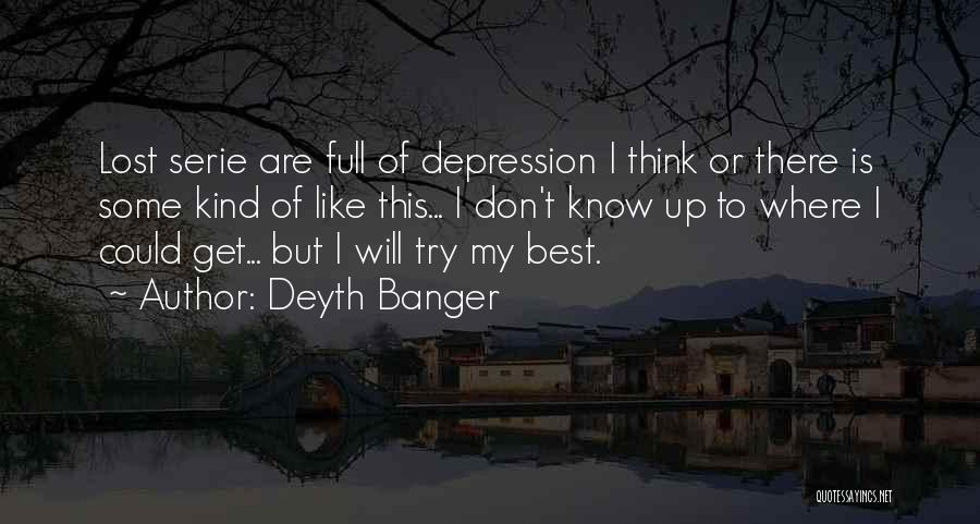 Best Serie Quotes By Deyth Banger