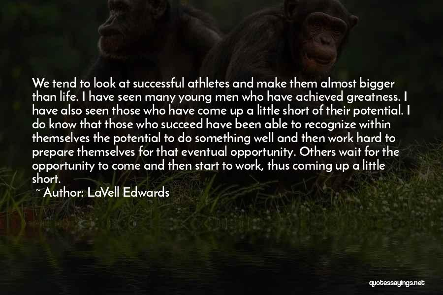 Best Short Athlete Quotes By LaVell Edwards