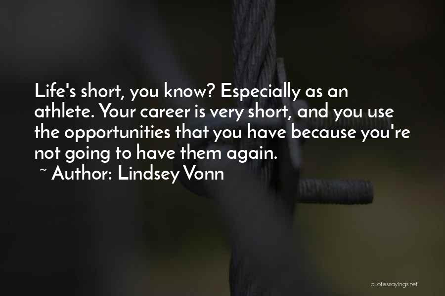 Best Short Athlete Quotes By Lindsey Vonn