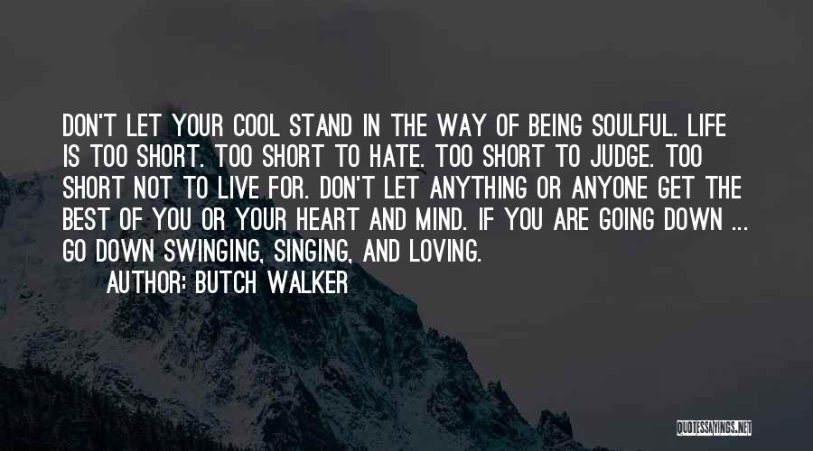 Best Short Cool Quotes By Butch Walker