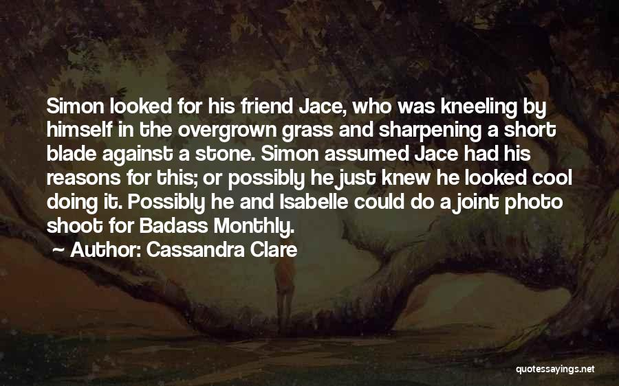 Best Short Cool Quotes By Cassandra Clare