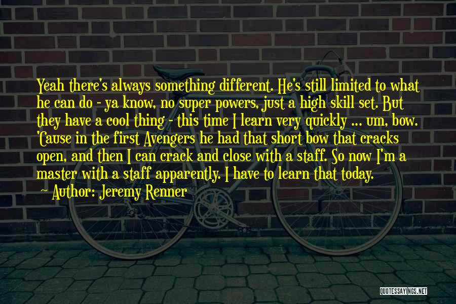 Best Short Cool Quotes By Jeremy Renner