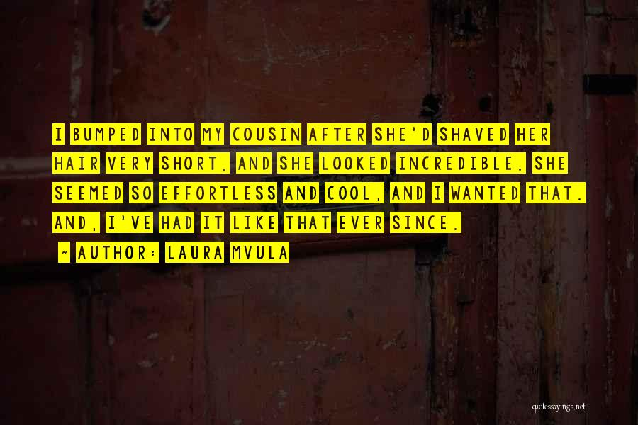Best Short Cool Quotes By Laura Mvula