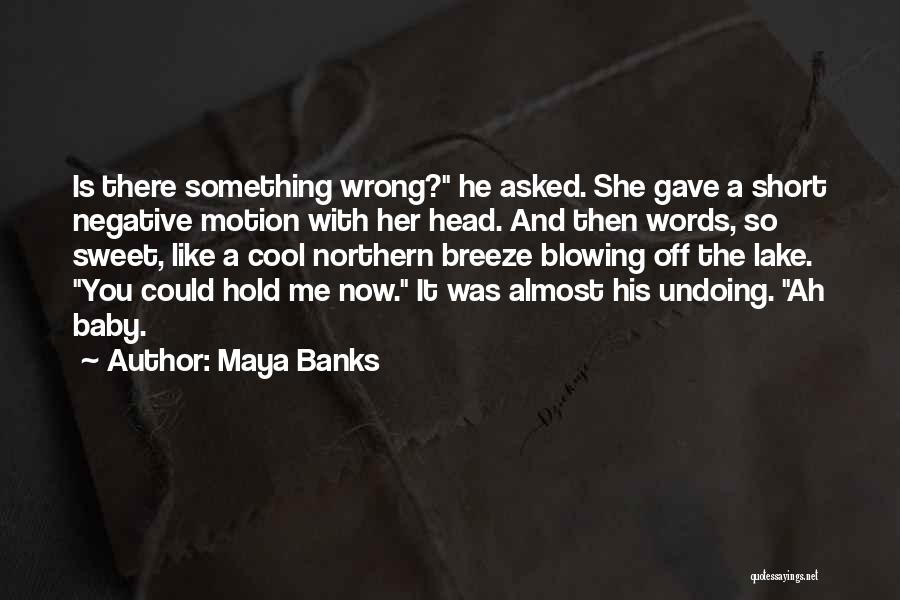 Best Short Cool Quotes By Maya Banks