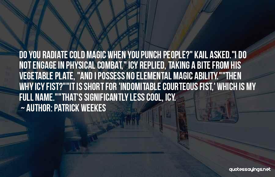 Best Short Cool Quotes By Patrick Weekes