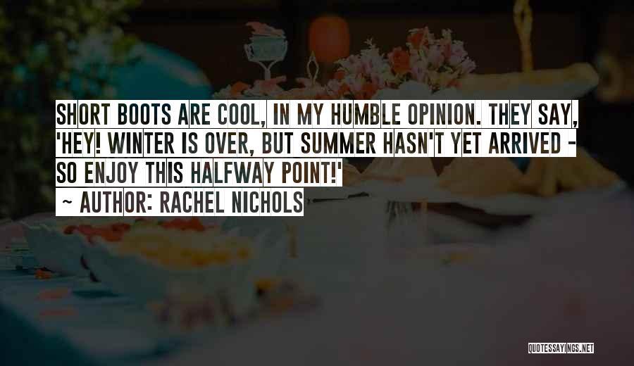Best Short Cool Quotes By Rachel Nichols