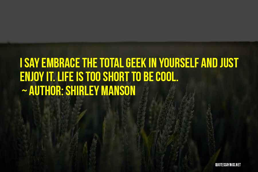 Best Short Cool Quotes By Shirley Manson