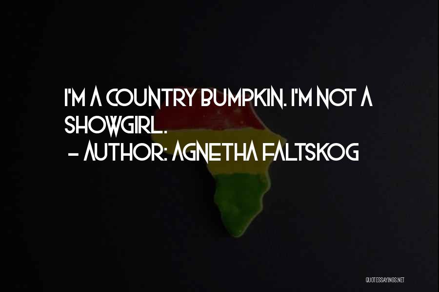 Best Showgirl Quotes By Agnetha Faltskog