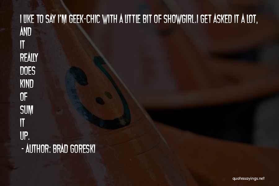 Best Showgirl Quotes By Brad Goreski