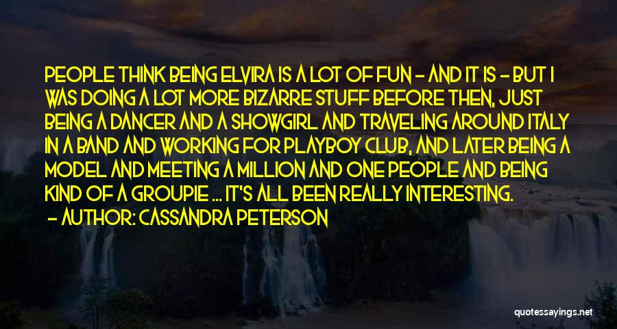 Best Showgirl Quotes By Cassandra Peterson