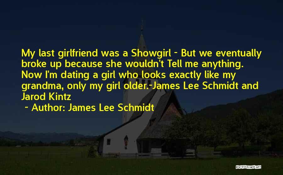 Best Showgirl Quotes By James Lee Schmidt