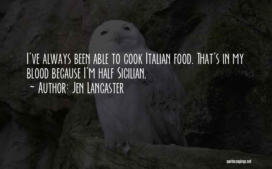 Best Sicilian Quotes By Jen Lancaster