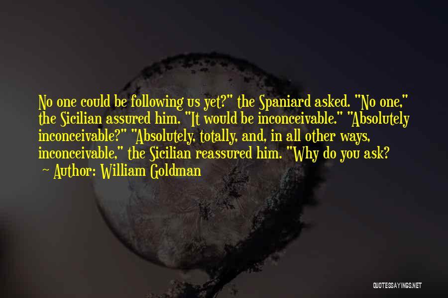 Best Sicilian Quotes By William Goldman