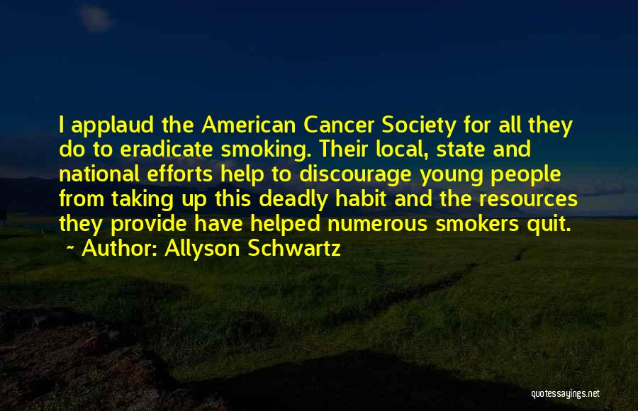 Best Smokers Quotes By Allyson Schwartz