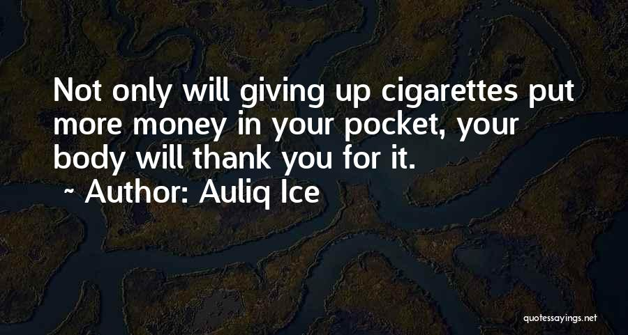Best Smokers Quotes By Auliq Ice