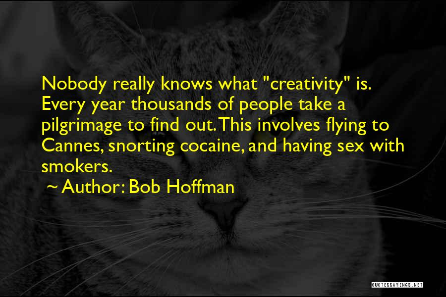 Best Smokers Quotes By Bob Hoffman
