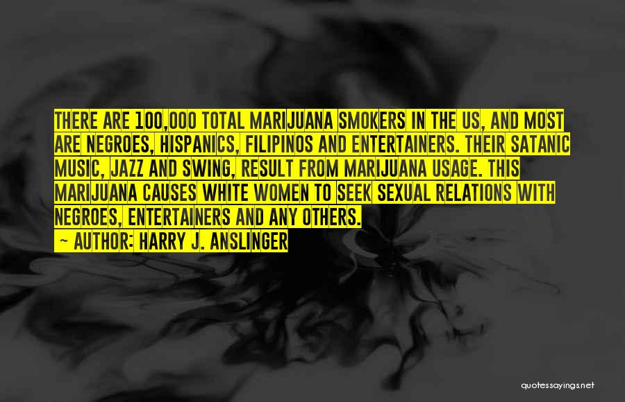 Best Smokers Quotes By Harry J. Anslinger