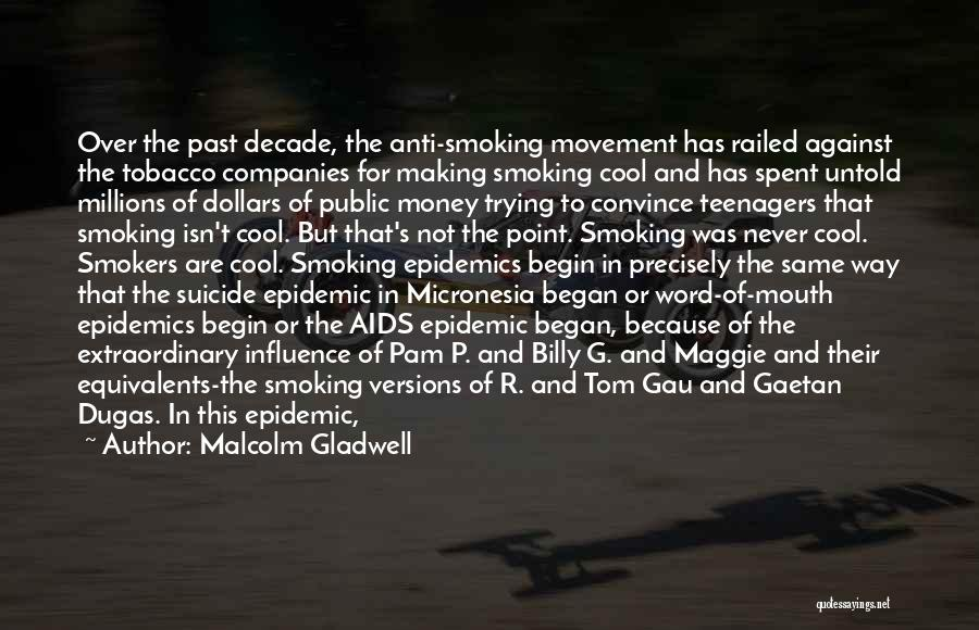Best Smokers Quotes By Malcolm Gladwell