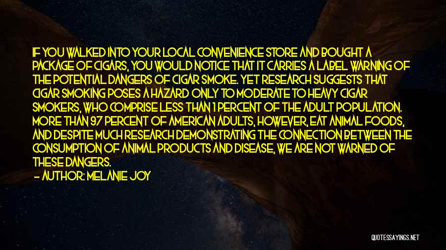 Best Smokers Quotes By Melanie Joy