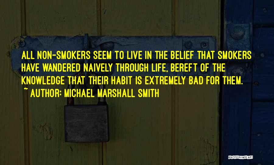 Best Smokers Quotes By Michael Marshall Smith