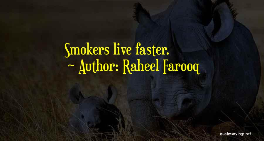 Best Smokers Quotes By Raheel Farooq
