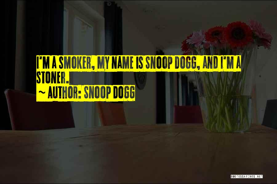 Best Smokers Quotes By Snoop Dogg