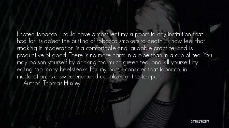 Best Smokers Quotes By Thomas Huxley