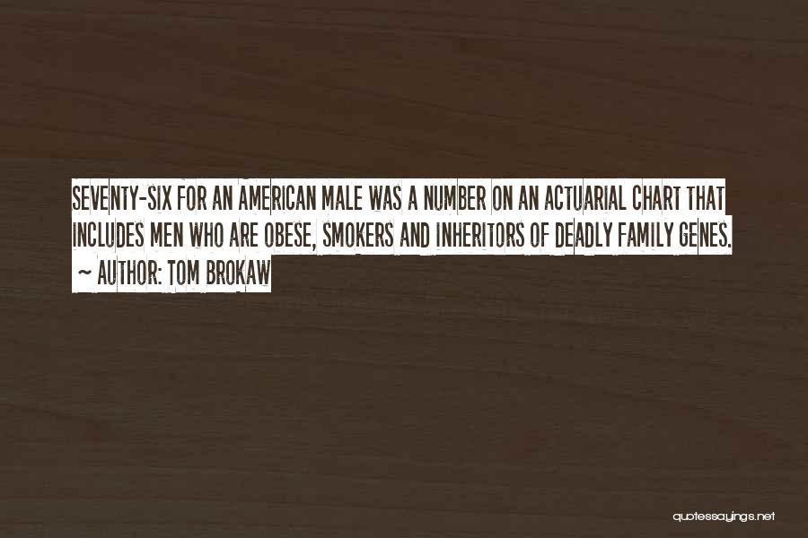 Best Smokers Quotes By Tom Brokaw