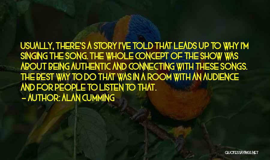 Best Song For Quotes By Alan Cumming