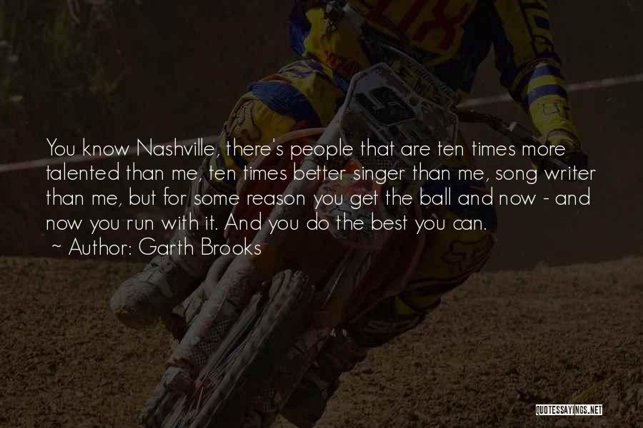 Best Song For Quotes By Garth Brooks
