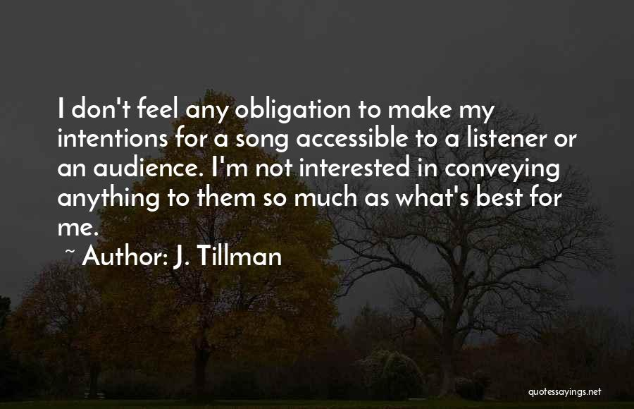 Best Song For Quotes By J. Tillman