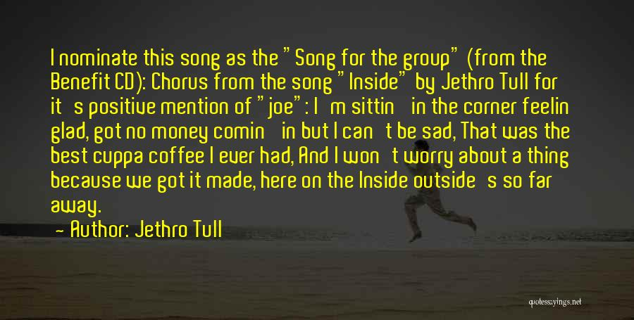 Best Song For Quotes By Jethro Tull