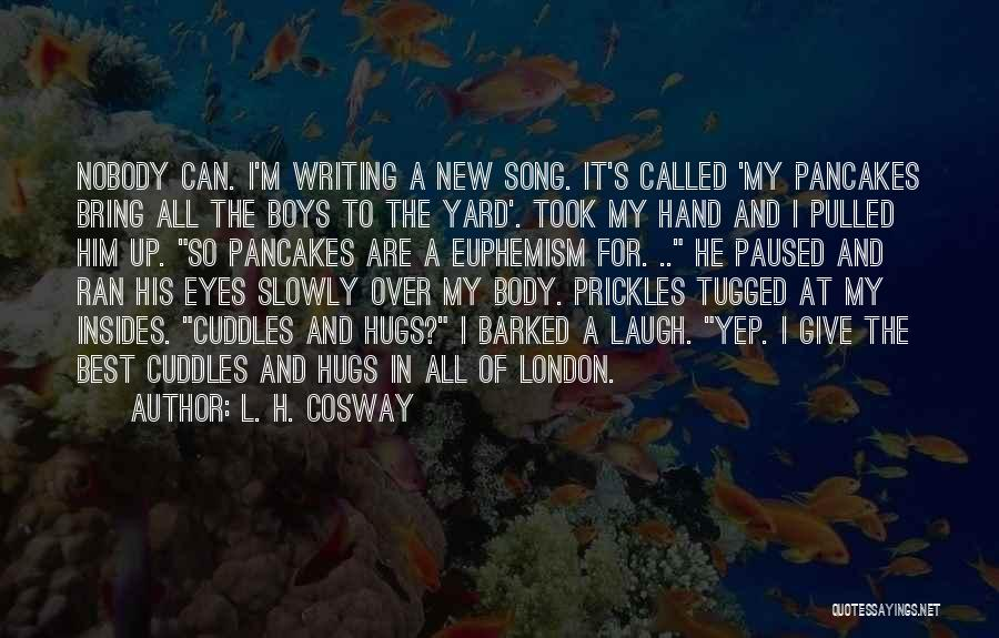 Best Song For Quotes By L. H. Cosway