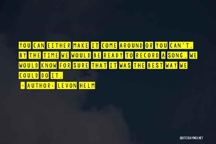 Best Song For Quotes By Levon Helm