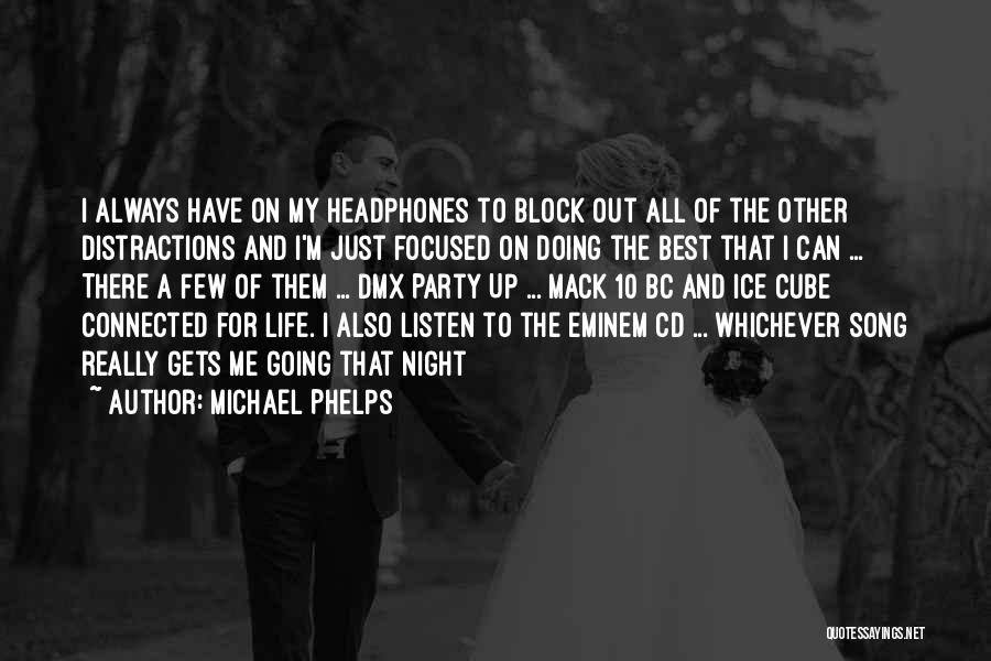 Best Song For Quotes By Michael Phelps