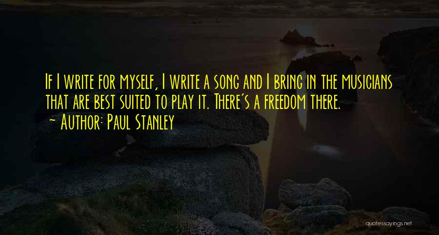 Best Song For Quotes By Paul Stanley