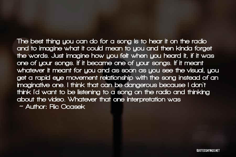Best Song For Quotes By Ric Ocasek