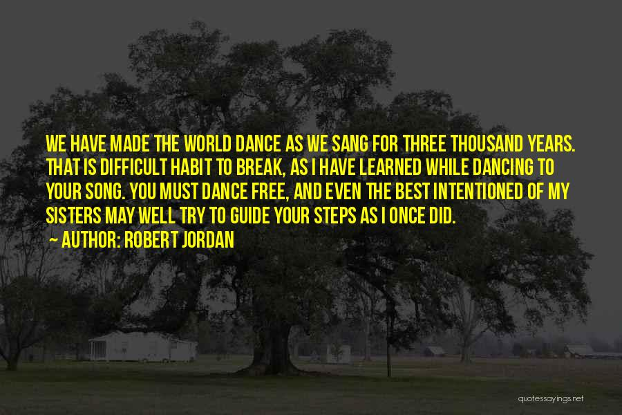 Best Song For Quotes By Robert Jordan